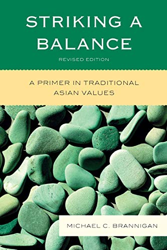 9780739138465: Striking a Balance: A Primer in Traditional Asian Values