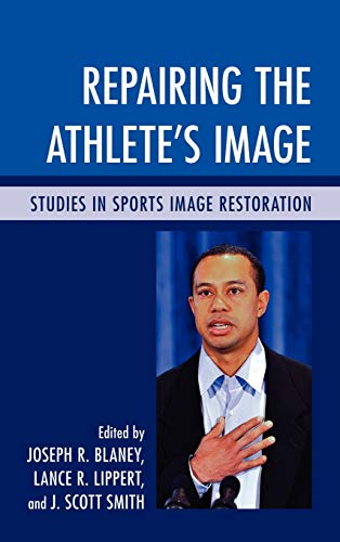 9780739138960: Repairing the Athlete's Image: Studies in Sports Image Restoration
