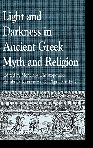 Light and Darkness in Ancient Greek Myth and Religion (Hardback)