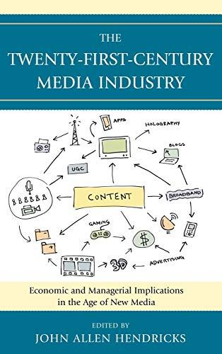 The Twenty-First-Century Media Industry: John Allen Hendricks