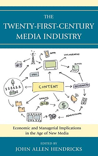 9780739140031: The Twenty-First-Century Media Industry: Economic and Managerial Implications in the Age of New Media (Studies in New Media)
