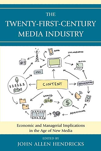 9780739140048: The Twenty-First-Century Media Industry: Economic and Managerial Implications in the Age of New Media (Studies in New Media)