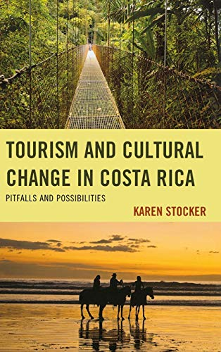 9780739140215: Tourism and Cultural Change in Costa Rica: Pitfalls and Possibilities