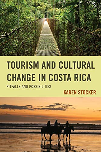 9780739140222: Tourism and Cultural Change in Costa Rica: Pitfalls and Possibilities