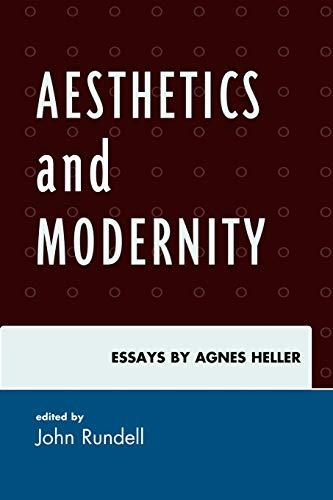 9780739141328: Aesthetics and Modernity: Essays by Agnes Heller