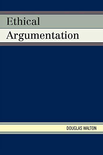 9780739141380: Ethical Argumentation