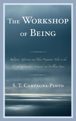 Workshop of Being: Religious Affections and Their Pragmatic Value in the Thought of Jonathan ...