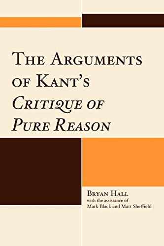 9780739141663: The Arguments of Kant's Critique of Pure Reason