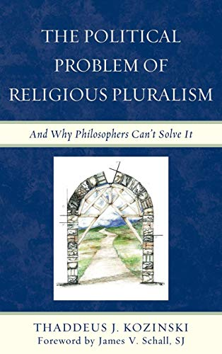 9780739141687: The Political Problem of Religious Pluralism: And Why Philosophers Can't Solve It