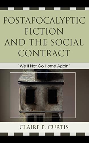9780739142035: Postapocalyptic Fiction and the Social Contract: We'll Not Go Home Again