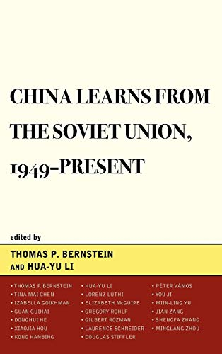 China Learns from the Soviet Union, 1949DPresent: Editor-Thomas P. Bernstein;