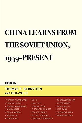 China Learns from the Soviet Union, 1949-Present: Hua-Yu Li; Thomas