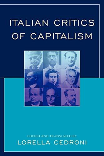 Italian Critics of Capitalism: Editor-Lorella Cedroni; Contributor-Norberto