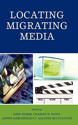 9780739142417: Locating Migrating Media