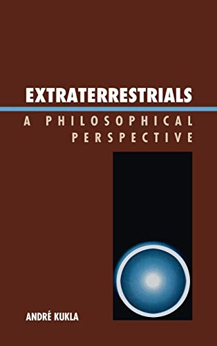 9780739142448: Extraterrestrials: A Philosophical Perspective