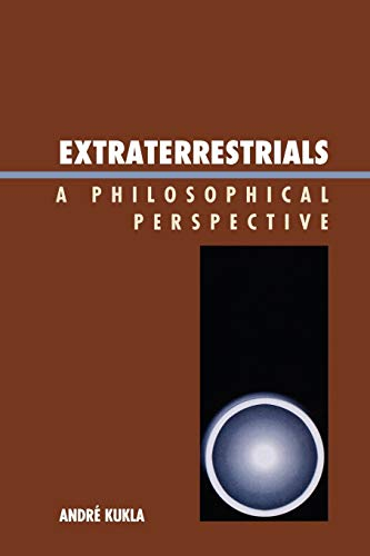 9780739142455: Extraterrestrials: A Philosophical Perspective