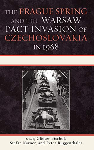 9780739143049: The Prague Spring and the Warsaw Pact Invasion of Czechoslovakia in 1968 (The Harvard Cold War Studies Book Series)