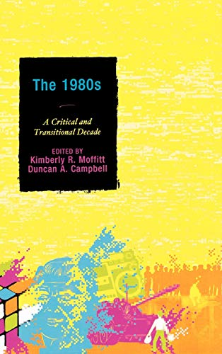 The 1980s: A Critical and Transitional Decade