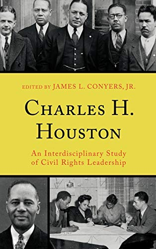 Charles H. Houston: An Interdisciplinary Study of: Conyers, James L.,