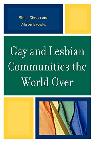 9780739143650: Gay and Lesbian Communities the World Over