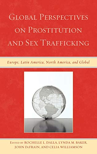 9780739143858: Global Perspectives on Prostitution and Sex Trafficking: Europe, Latin America, North America, and Global