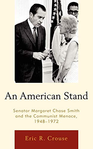 9780739144428: An American Stand: Senator Margaret Chase Smith and the Communist Menace, 1948–1972