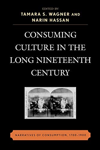 Consuming Culture in the Long Nineteenth Century: