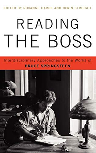 9780739145357: Reading the Boss: Interdisciplinary Approaches to the Works of Bruce Springsteen