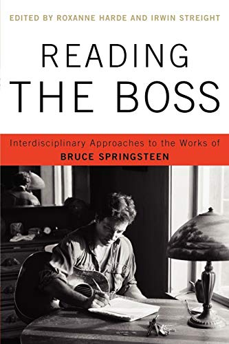 9780739145364: Reading the Boss: Interdisciplinary Approaches to the Works of Bruce Springsteen