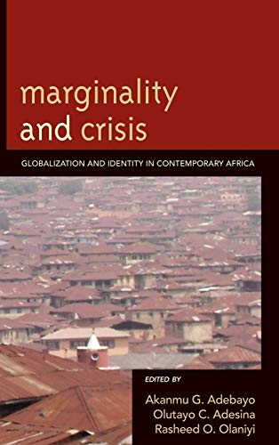 9780739145562: Marginality and Crisis: Globalization and Identity in Contemporary Africa