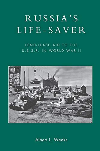 9780739145630: Russia's Life-Saver: Lend-Lease Aid to the U.S.S.R. in World War II