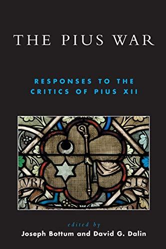 9780739145647: The Pius War: Responses to the Critics of Pius XII