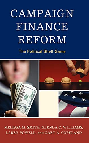 9780739145654: Campaign Finance Reform: The Political Shell Game (Lexington Studies in Political Communication)
