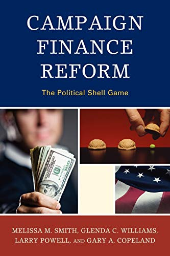 9780739145661: Campaign Finance Reform: The Political Shell Game (Lexington Studies in Political Communication)