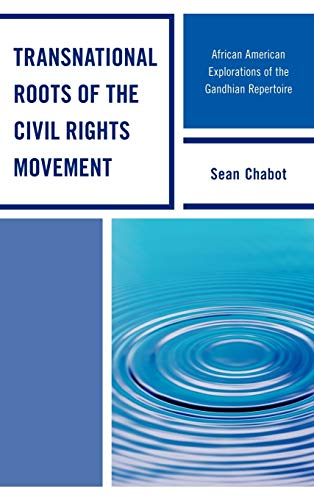 9780739145777: Transnational Roots of the Civil Rights Movement: African American Explorations of the Gandhian Repertoire