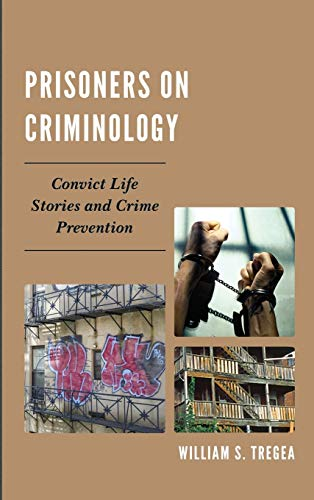 9780739145876: Prisoners on Criminology: Convict Life Stories and Crime Prevention