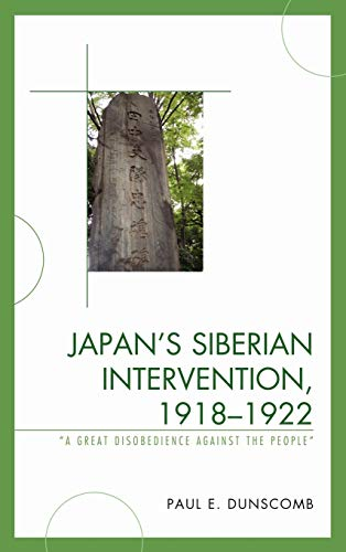 9780739146002: Japan's Siberian Intervention, 1918-1922: A Great Disobedience Against the People