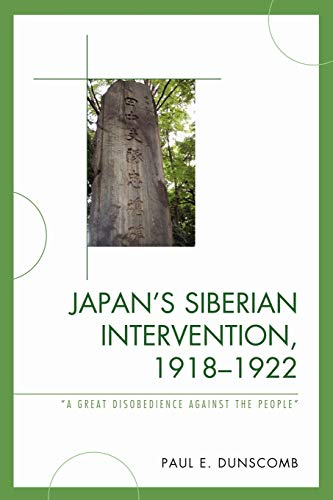 9780739146019: Japan's Siberian Intervention, 1918-1922: A Great Disobedience Against the People
