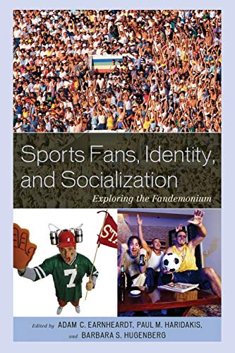 9780739146217: Sports Fans, Identity, and Socialization: Exploring the Fandemonium