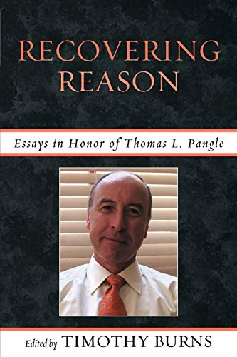 Recovering Reason: Essays in Honor of Thomas: Editor-Timothy Burns; Contributor-Peter
