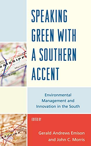 Speaking Green with a Southern Accent: Environmental: Editor-Gerald Andrews Emison;