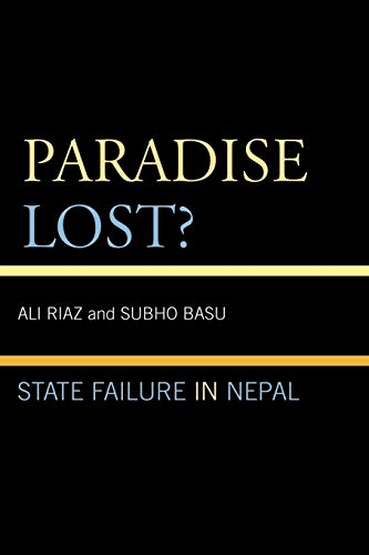 9780739146644: Paradise Lost?: State Failure in Nepal
