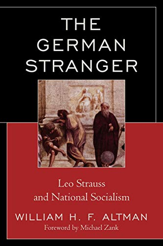 9780739147382: The German Stranger: Leo Strauss and National Socialism