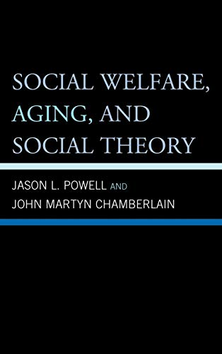 9780739147771: Social Welfare, Aging, and Social Theory
