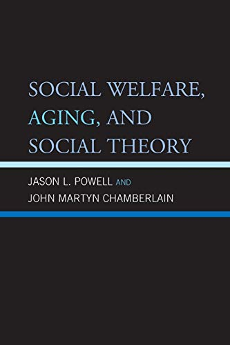 9780739147788: Social Welfare, Aging, and Social Theory