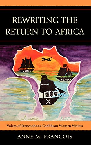 9780739148266: Rewriting the Return to Africa: Voices of Francophone Caribbean Women Writers