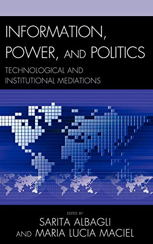 9780739148358: Information, Power, and Politics: Technological and Institutional Mediations (Critical Media Studies)