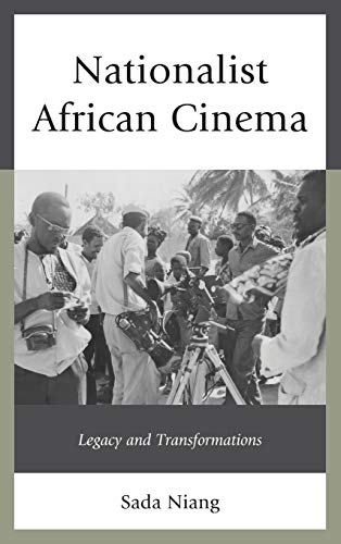 9780739149072: Nationalist African Cinema: Legacy and Transformations
