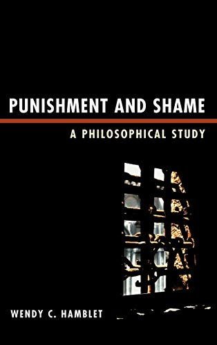 9780739149362: Punishment and Shame: A Philosophical Study