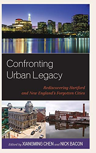 9780739149423: Confronting Urban Legacy: Rediscovering Hartford and New England's Forgotten Cities